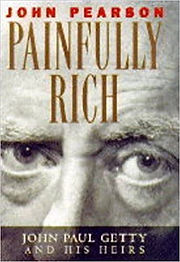 Painfully Rich by John Pearson