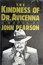 The Kindness of Dr Avicenna by John Pearson.jpg