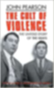 The Cult of Violence by John Pearson