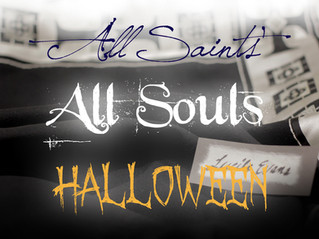 All Saints—All Souls—Halloween?  What Holiday is it?