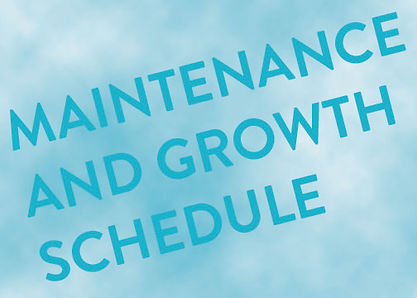 Maintenance and Growth Schedule.jpg