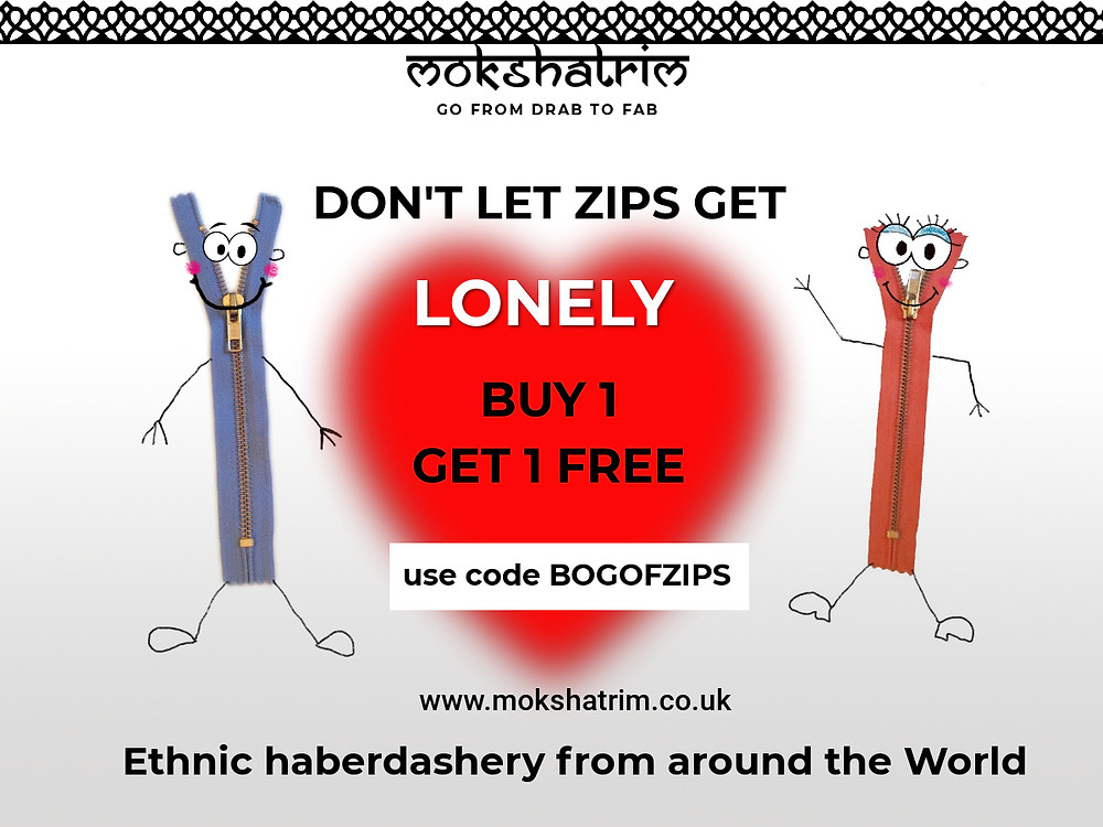 Don't Let Zips Get Lonely Buy One Get One Free Use Code BOGOFZIPS at www.mokshatrim.co.uk
