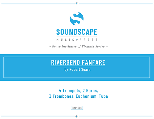 Riverbend Fanfare for Brass Ensemble by Robert Sears
