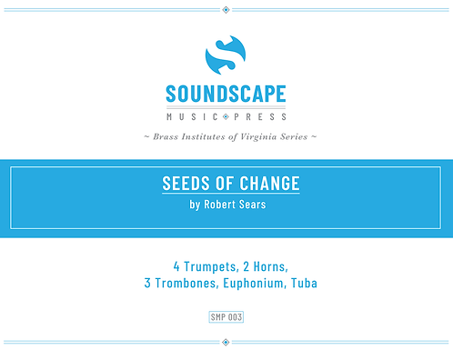 Seeds of Change for Brass Ensemble by Robert Sears