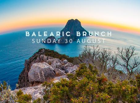 Balearic Brunch Sunday 30th August