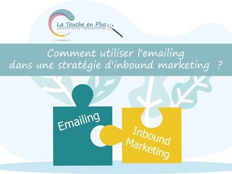 Comment utiliser l'emailing dans une stratégie d'inbound marketing  ?