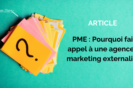PME : Pourquoi faire appel à une agence de marketing externalisé ?