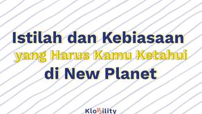 Istilah dan Kebiasaan yang Harus Kamu Ketahui di New Planet