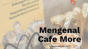 UMKM Inklusi: Mengenal Cafe More Wyataguna