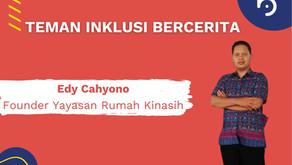 Edy Cahyono, Founder Yayasan Rumah Kinasih