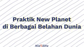 Praktik New Planet di Berbagai Belahan Dunia