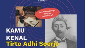 Mengenal Tokoh Jurnalisme Indonesia: Tirto Adhi Soerjo