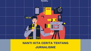 Nanti Kita Cerita Tentang Jurnalisme