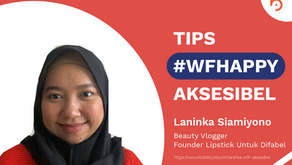 #WFHappy ala Laninka Siamiyono: Tips, Tantangan, dan Aksesibilitas