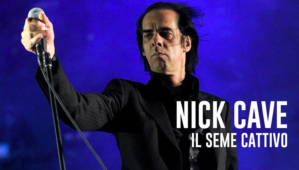 Nick Cave, il seme cattivo