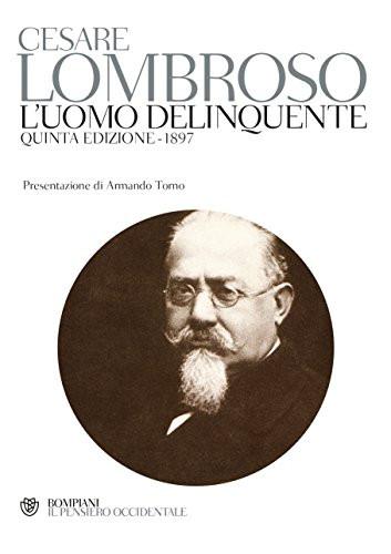 Cesare Lonbroso, L'uomo criminale