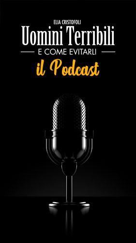 Uomini Terribili il Podcast