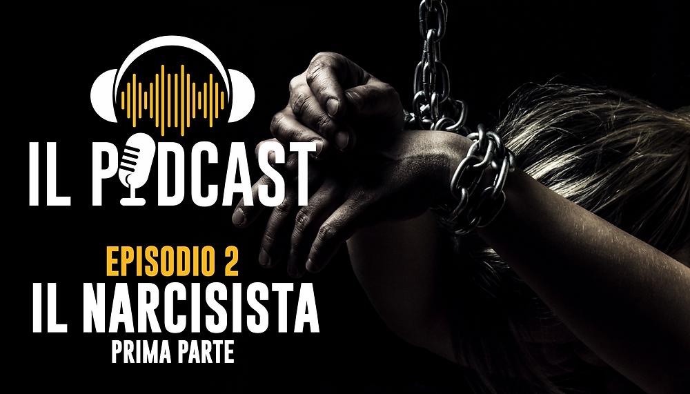 Uomini Terribili – Il Podcast – Ep 2 Il Narcisista