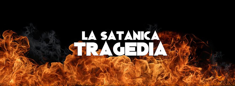 La Satanica Tragedia, di Elia Cristofoli