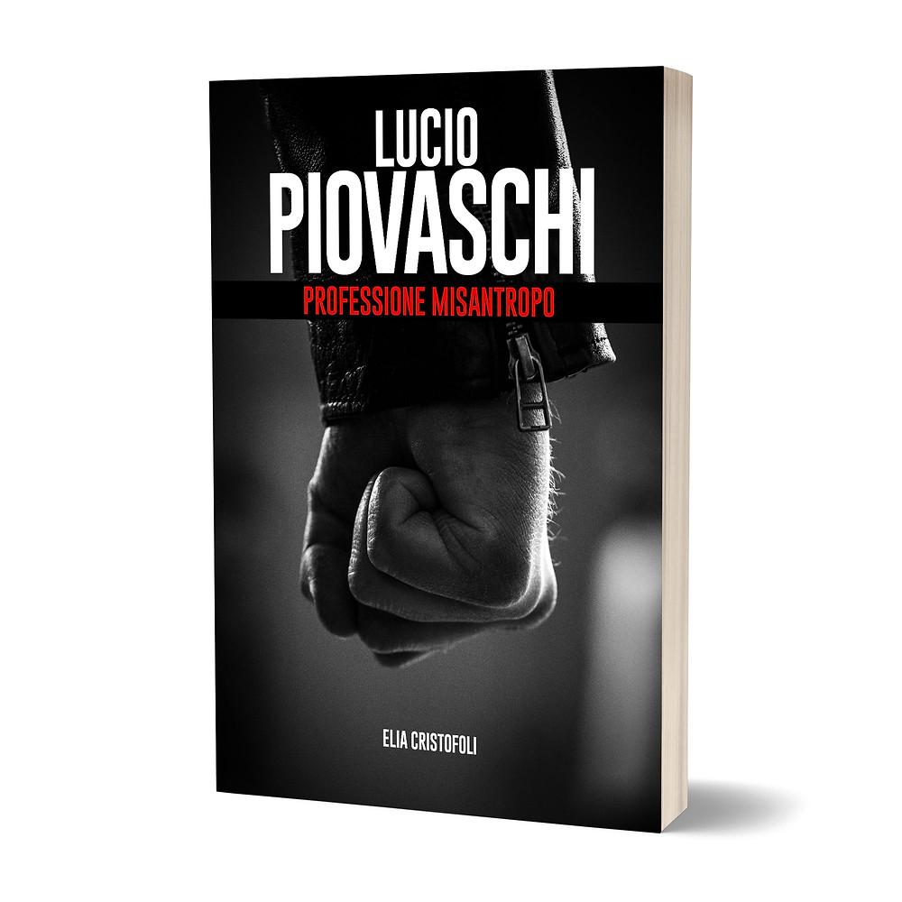 Lucio Piovaschi professione misantropo, di Elia Cristofoli