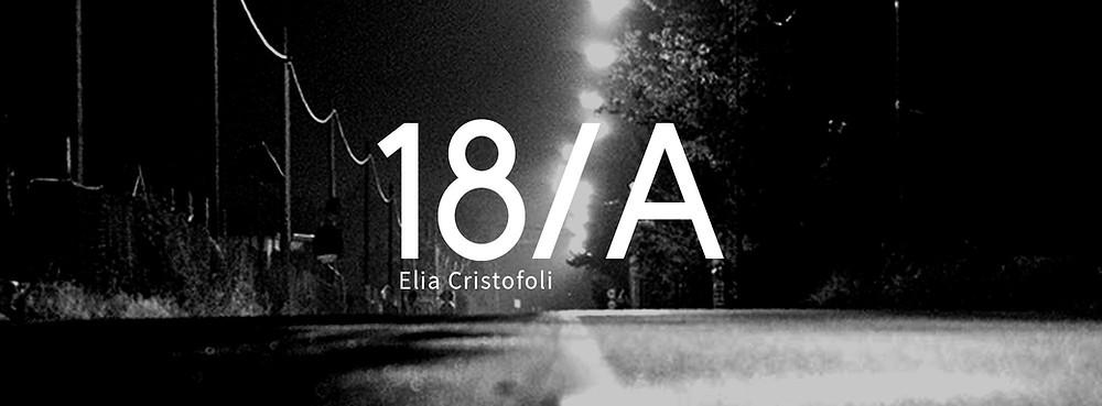 18/A, un racconto di Elia Cristofoli
