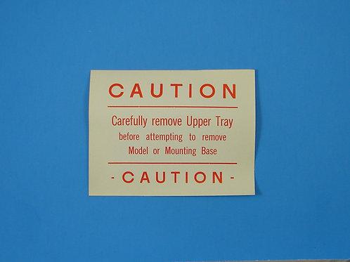 CAUTION - Remove Upper Tray Notice