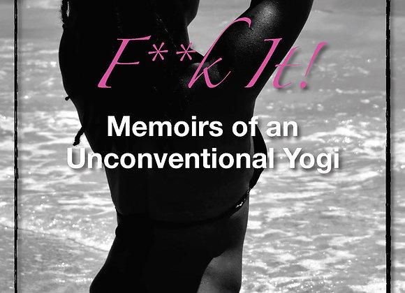 Memoirs of an Unconventional Yogi