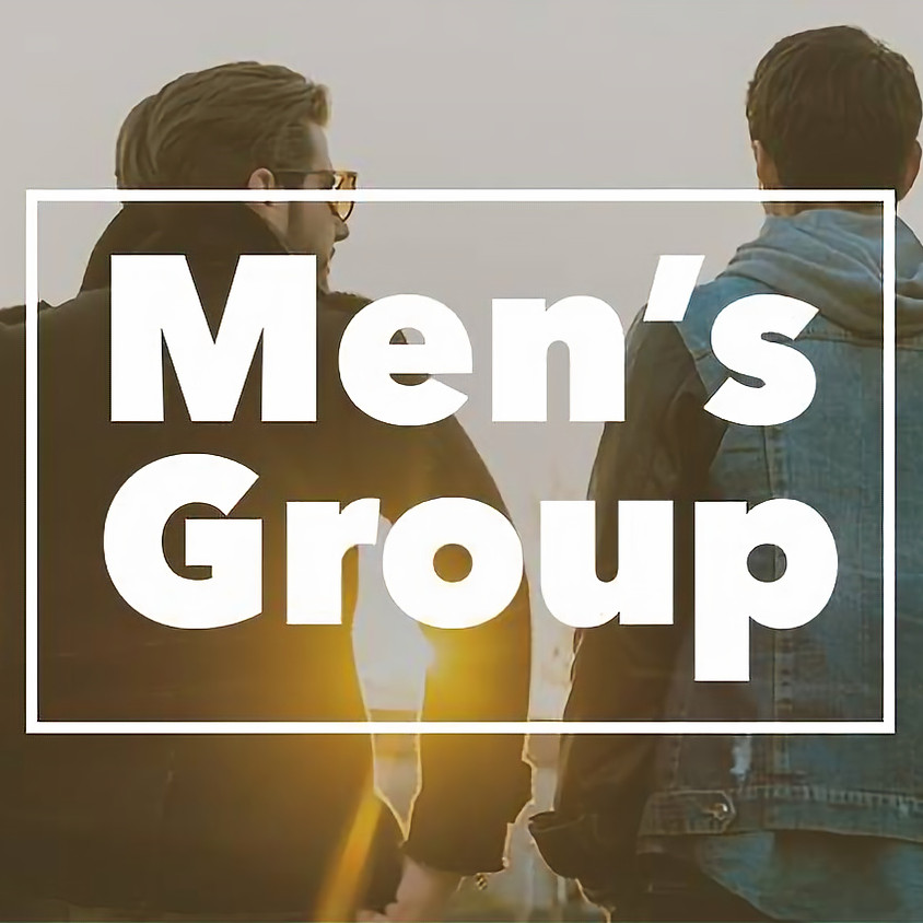 MEN'S GROUP - Meeting Virtually on Friday Mornings at 7:00 a.m.