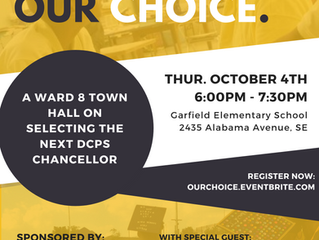 Our Schools. Our Choice. Make your voice heard on the selection of the next DCPS Chancellor