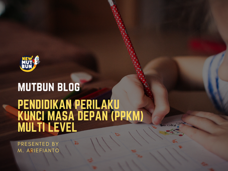 Pendidikan Perilaku Kunci Masa Depan (PPKM) Multi Level