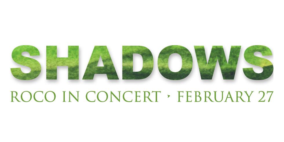 ROCO In Concert: Shadows