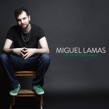 Miguel Lamas: My Expression Way