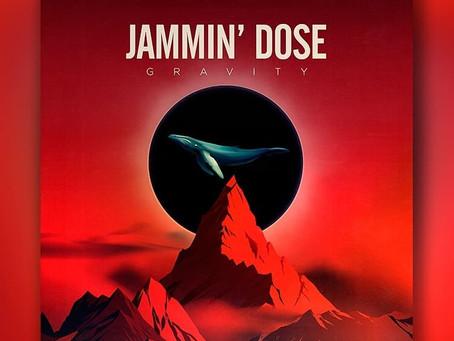 Jammin' Dose - Gravity