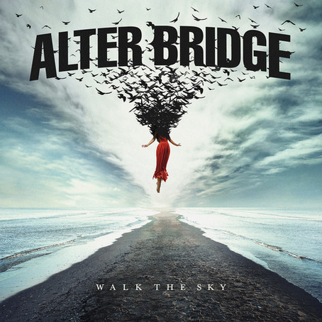 Alter Bridge - Walk The Sky (Album Review)