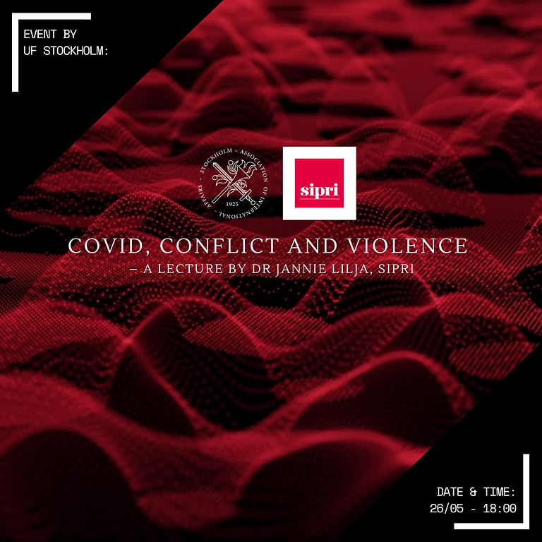 Covid, Conflict and Violence – A lecture by Dr Jannie Lilja, SIPRI