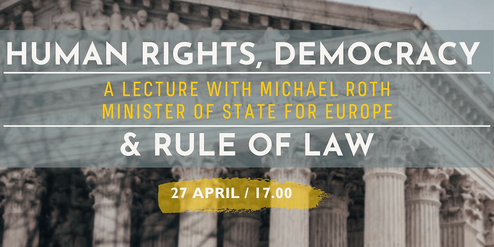 Human Rights, Democracy and The Rule of Law - A lecture with The Minister of State for Europe