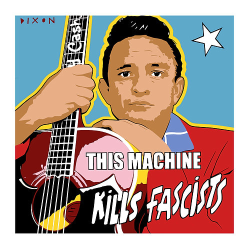 'Johnny Cash This Machine Kills Facists' Limited Edition Pop Print