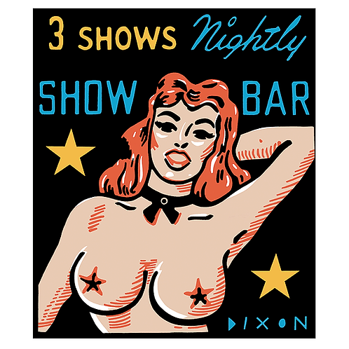 'Show Bar' Limited Edition Pop Print