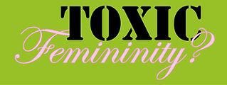 Toxic Feminity logo 4200x1582.jpg