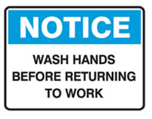 NOTICE - WASH YOUR HANDS BEFORE RETURNING TO WORK