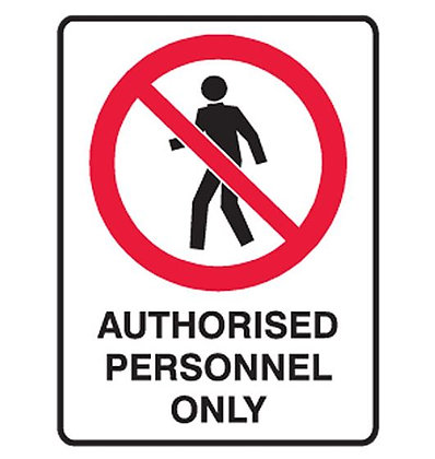Authorised Personnel Only 600MM X 450MM