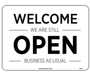 WELCOME - WE ARE STILL OPEN