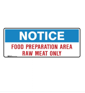 Kitchen/Food Safety Sign - Notice Food Preparation Area Raw Meat Only