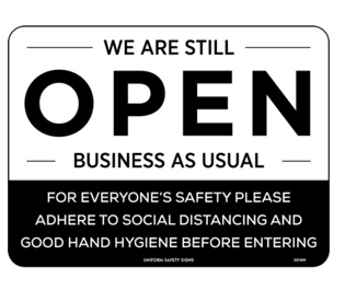 WE ARE STILL OPEN - BUSINESS AS USUAL