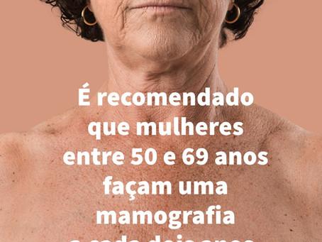 É recomendado que Mulheres de 50 a 69 anos façam uma mamografia a cada dois anos.