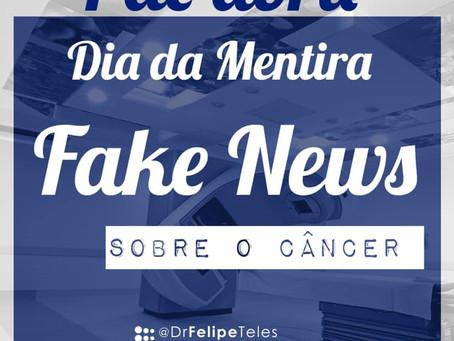 Fake News em Oncologia e Radioterapia