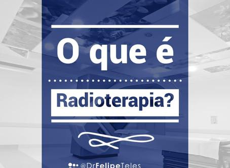O que é Radioterapia?