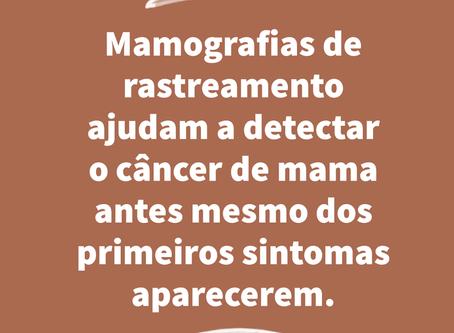 Mamografias de rastreamento ajudam a detectar o câncer de mama antes dos primeiros sintomas.