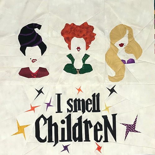 """Sanderson Sisters """"I Smell Children"""" Foundation Paper Piecing Pattern"""
