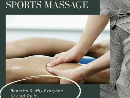 Sports Massage: Benefits and Why Everyone Should Try It